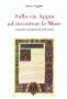 Sulla via Appia ad incontrar le Muse �Lucanit�� di Orazio